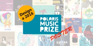 Design a 2016 Polaris Music Prize Poster