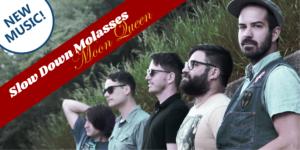 Slow-Down-Molasses-Moon-Queen