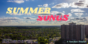 TooLBox Playlist - Summer Songs - Contributions from Loweeda, Old Abe, Reginula, CDNz1, krib, sitrucj, Scott, DarBarSpecial, Laurita.Snow (a.k.a. Snowy), BfO, luckymaloo, Aconyte