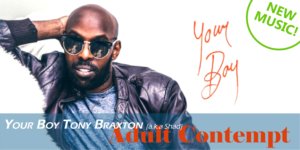 Your Boy Tony Braxton (a.k.a. Shad) - Adult Contempt
