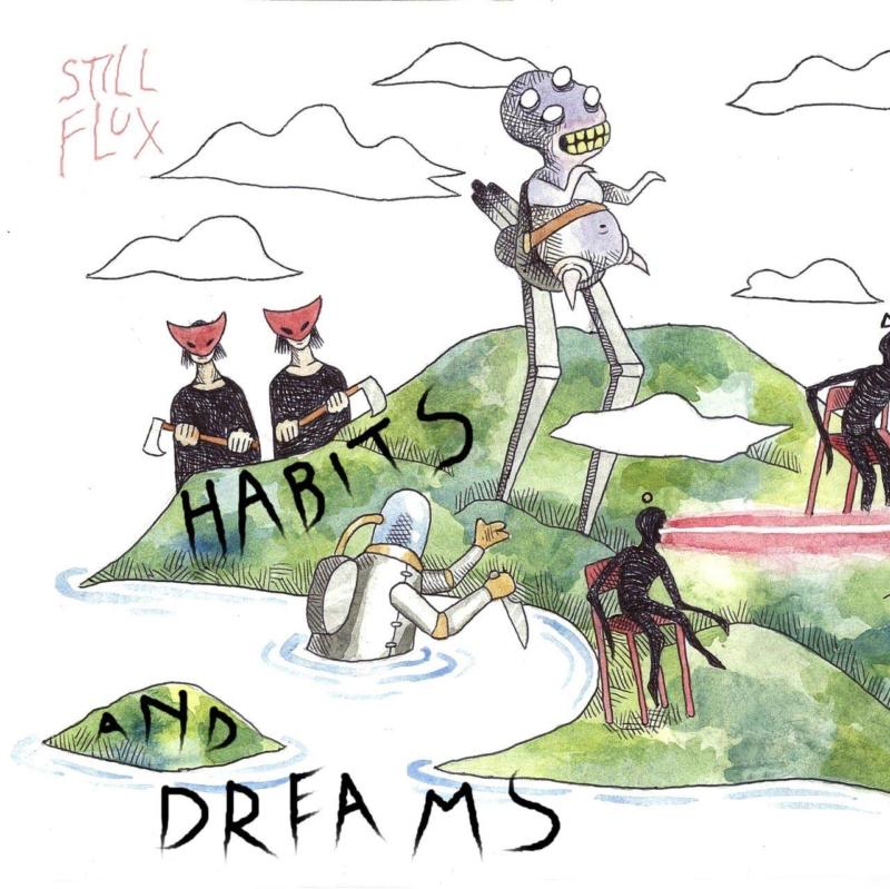 Still Flux - Habits & Dreams