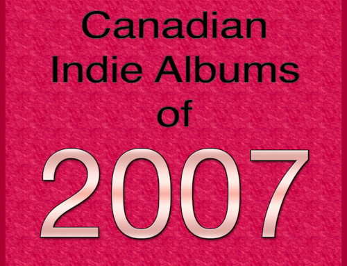 Playlist Friday: Canadian Indie Albums of 2007