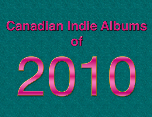 Playlist Friday: Canadian Indie Albums of 2010