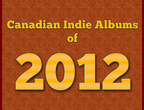 Playlist Friday: Canadian Indie Albums of 2012