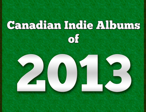 Playlist Friday: Canadian Indie Albums of 2013