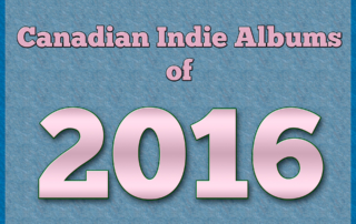 Canadian Indie Albums of 2016