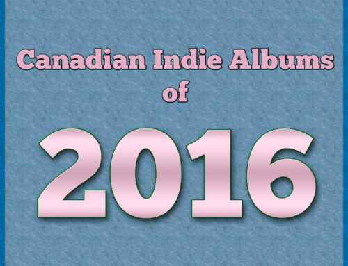 Playlist Friday: Canadian Indie Albums of 2016
