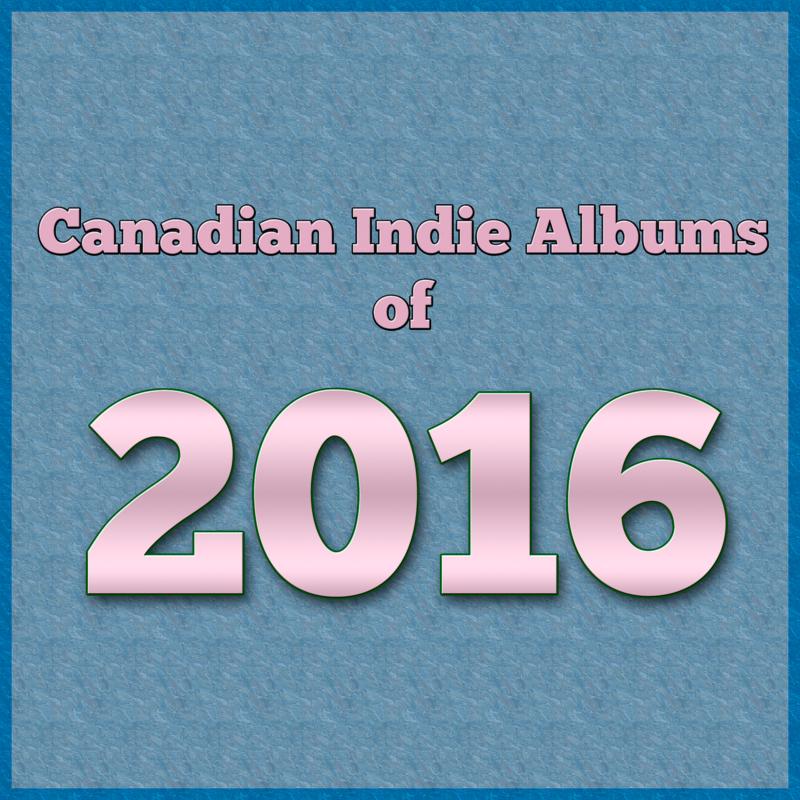 Canadian Indie Albums of 2016